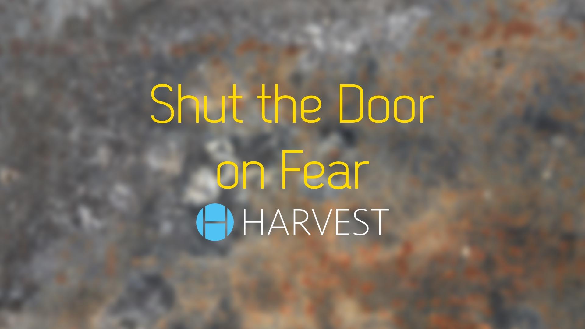 Shut the Door on Fear