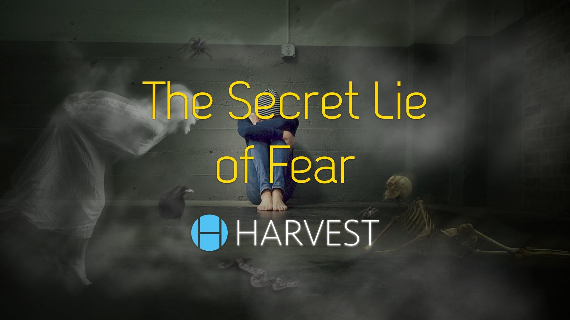 The Secret Lie of Fear