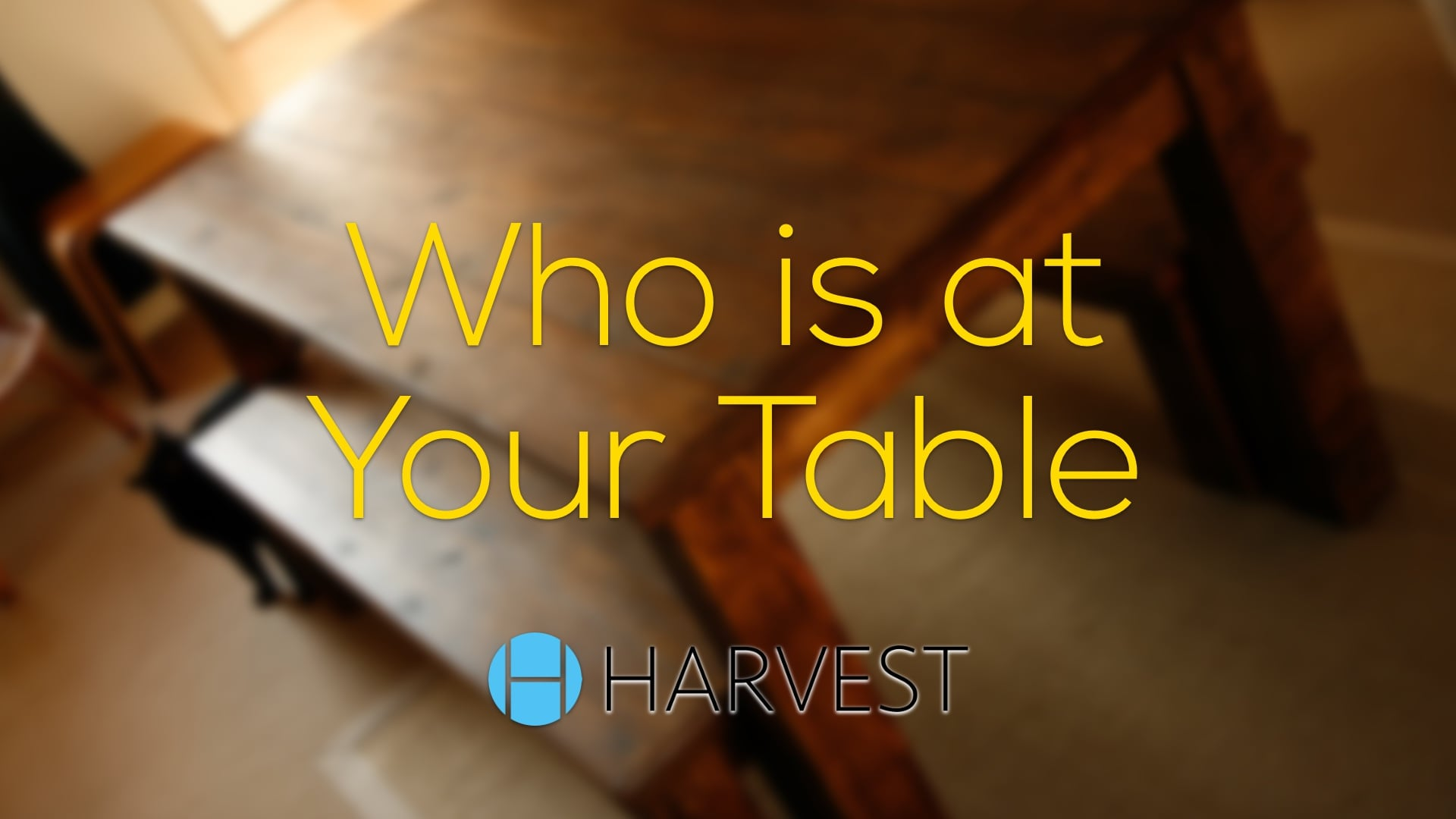 Who is at Your Table
