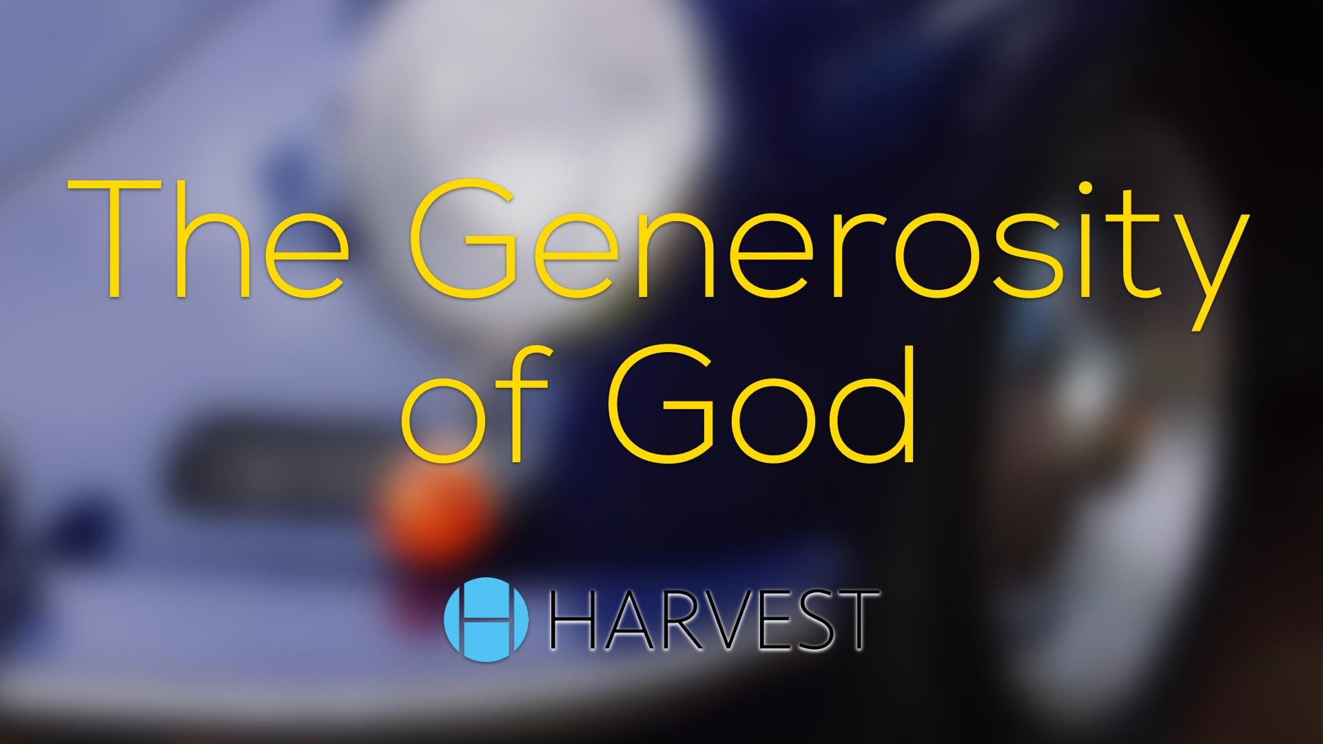 The Generosity of God: Abundance vs. Scarcity