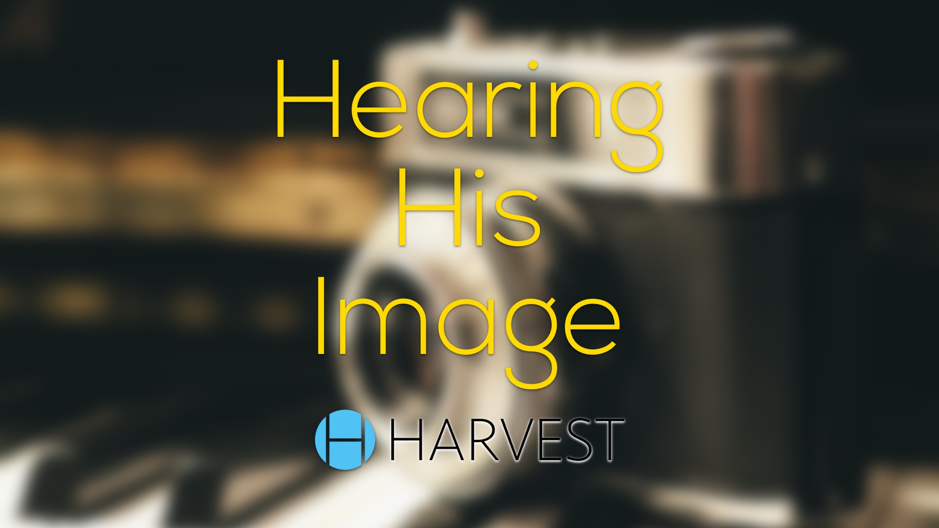 Hearing His Image