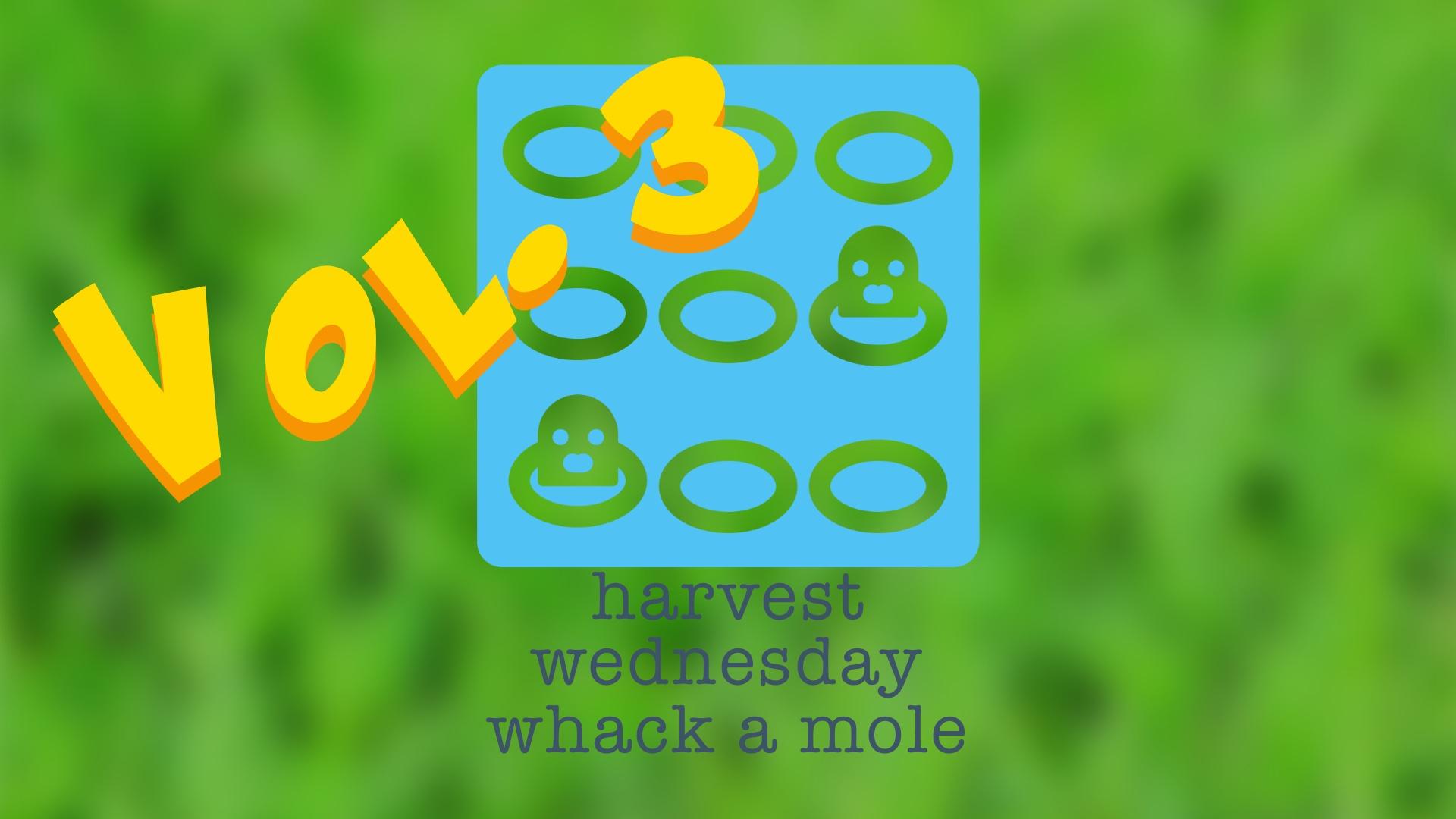 Wednesday Whack-a-Mole Vol. 3