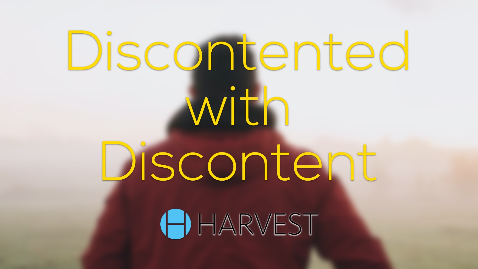 Discontented with Discontent