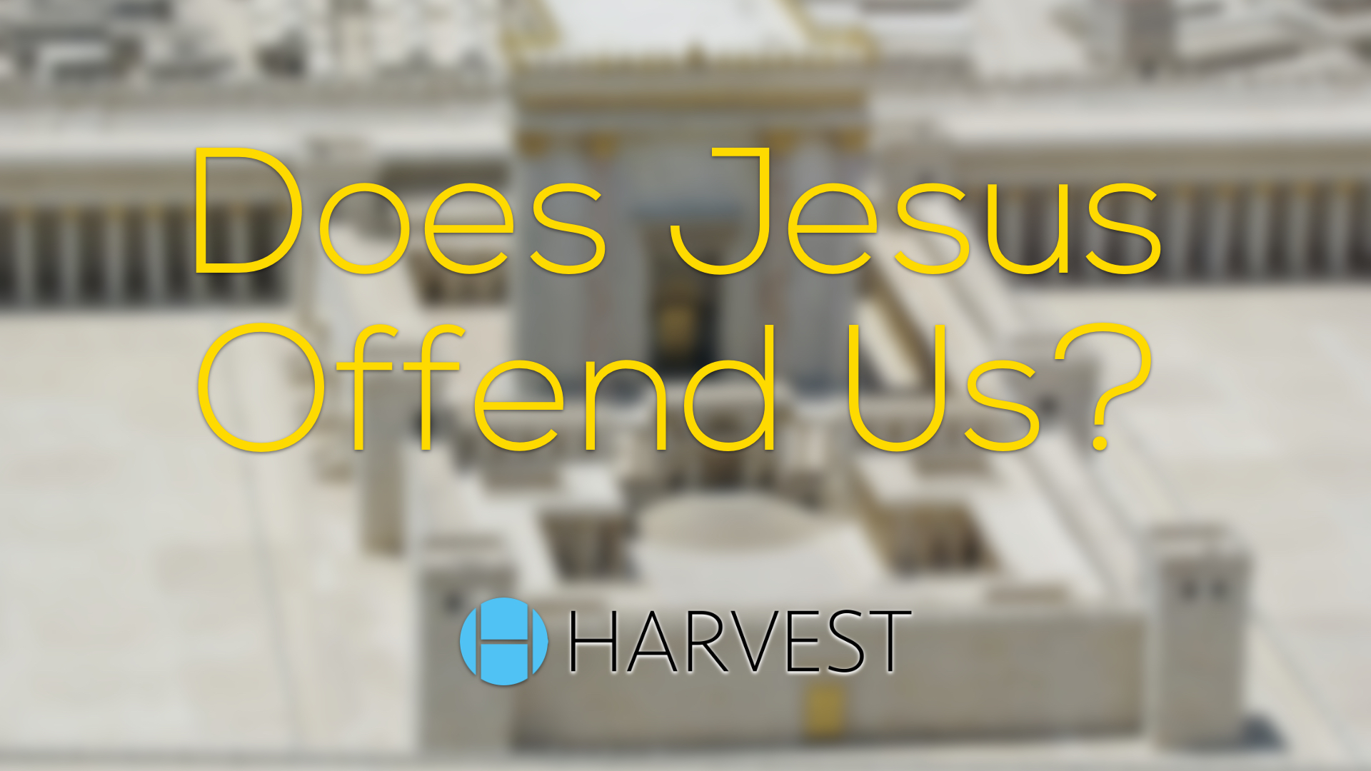Does Jesus Offend Us?
