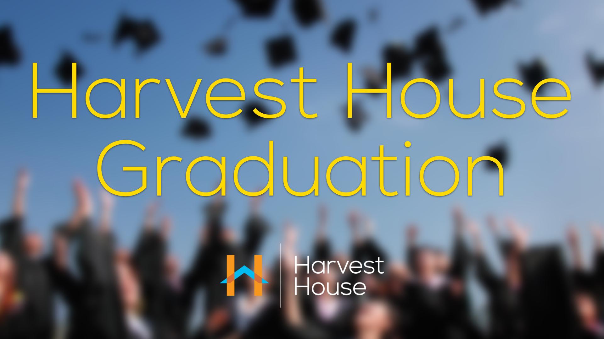Harvest House Graduation
