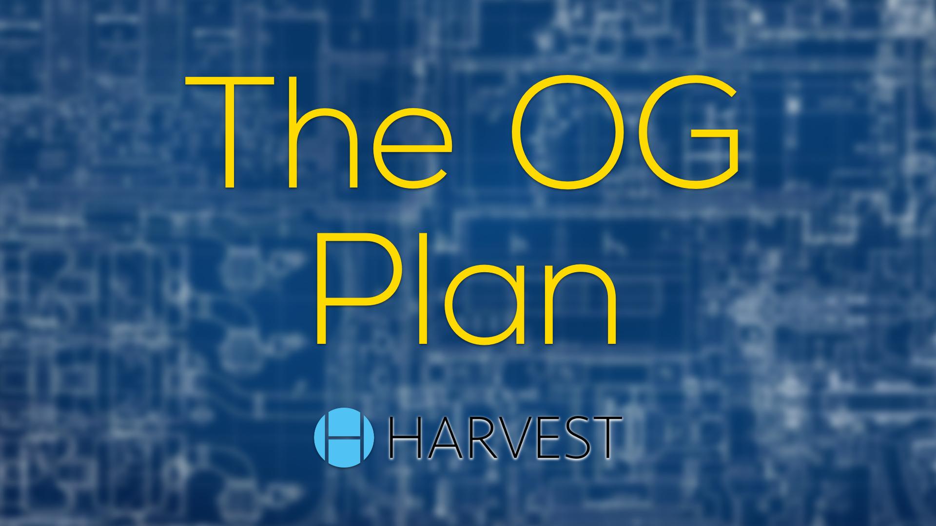 The OG Plan