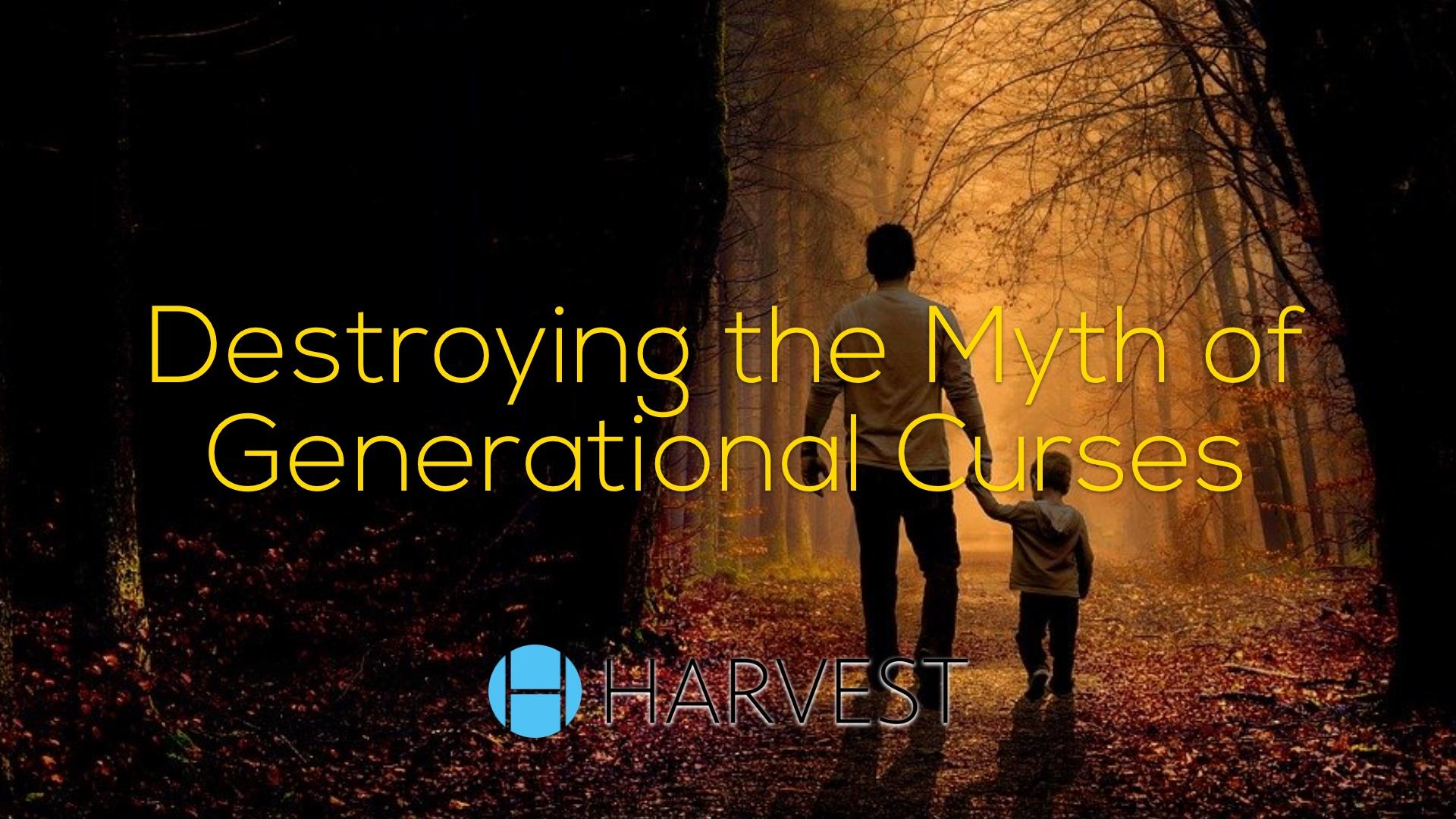 Destroying the Myth of Generational Curses