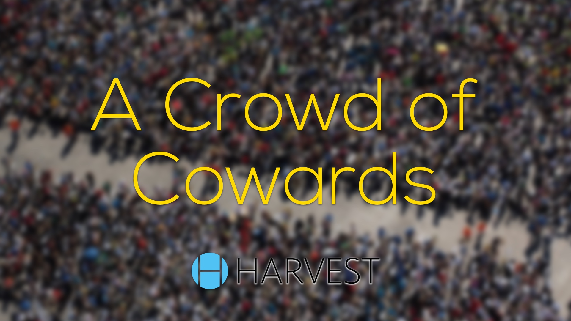 A Crowd of Cowards