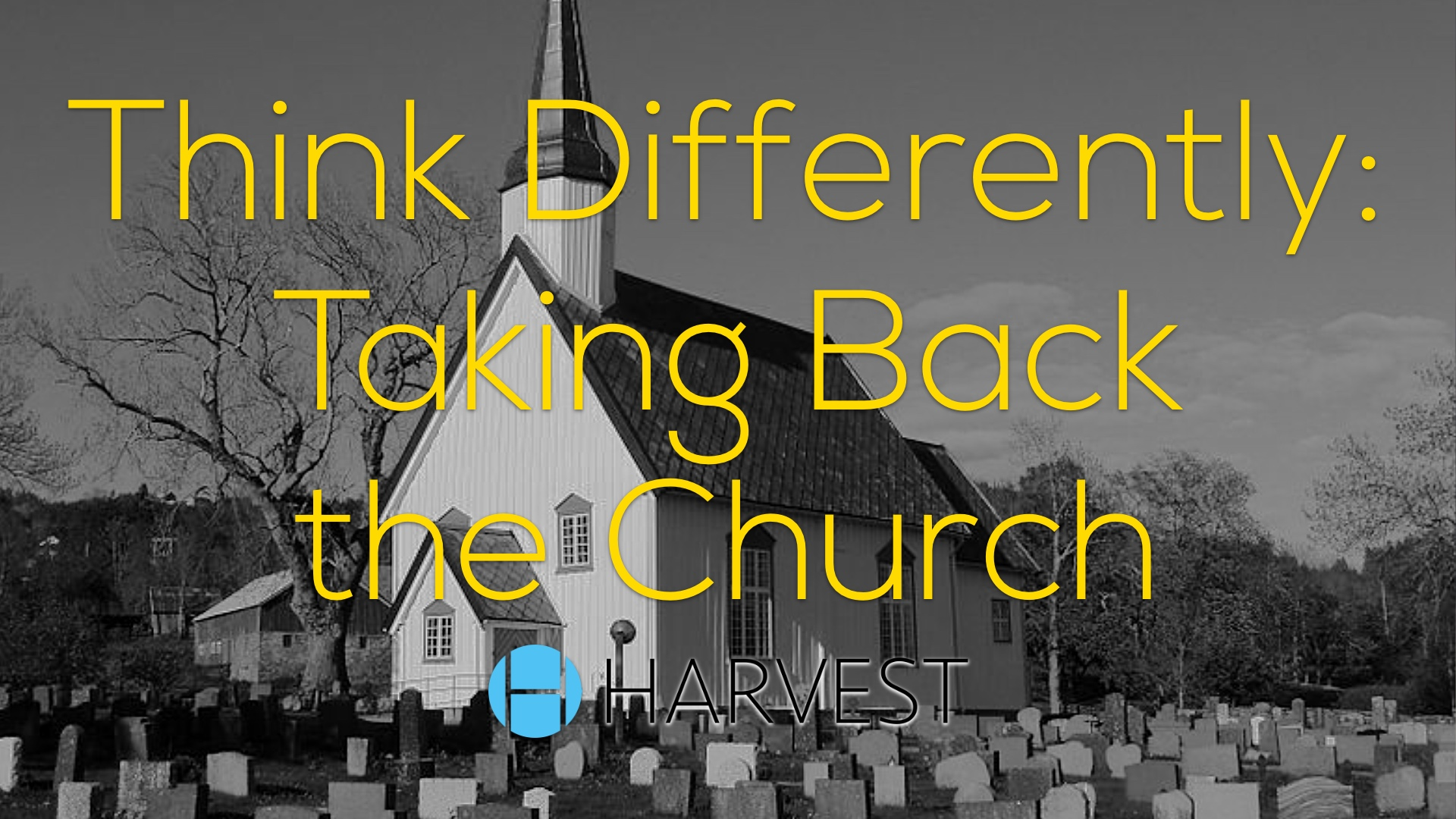 Think Differently: Taking Back the Church