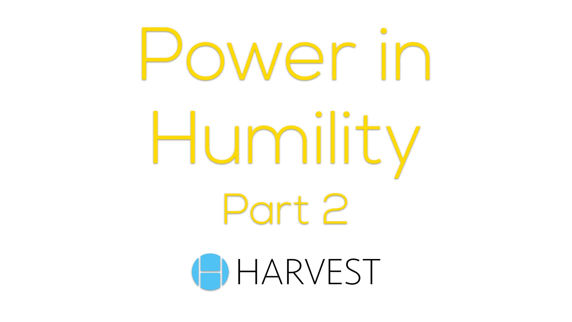 The Power of Humility – Part 2