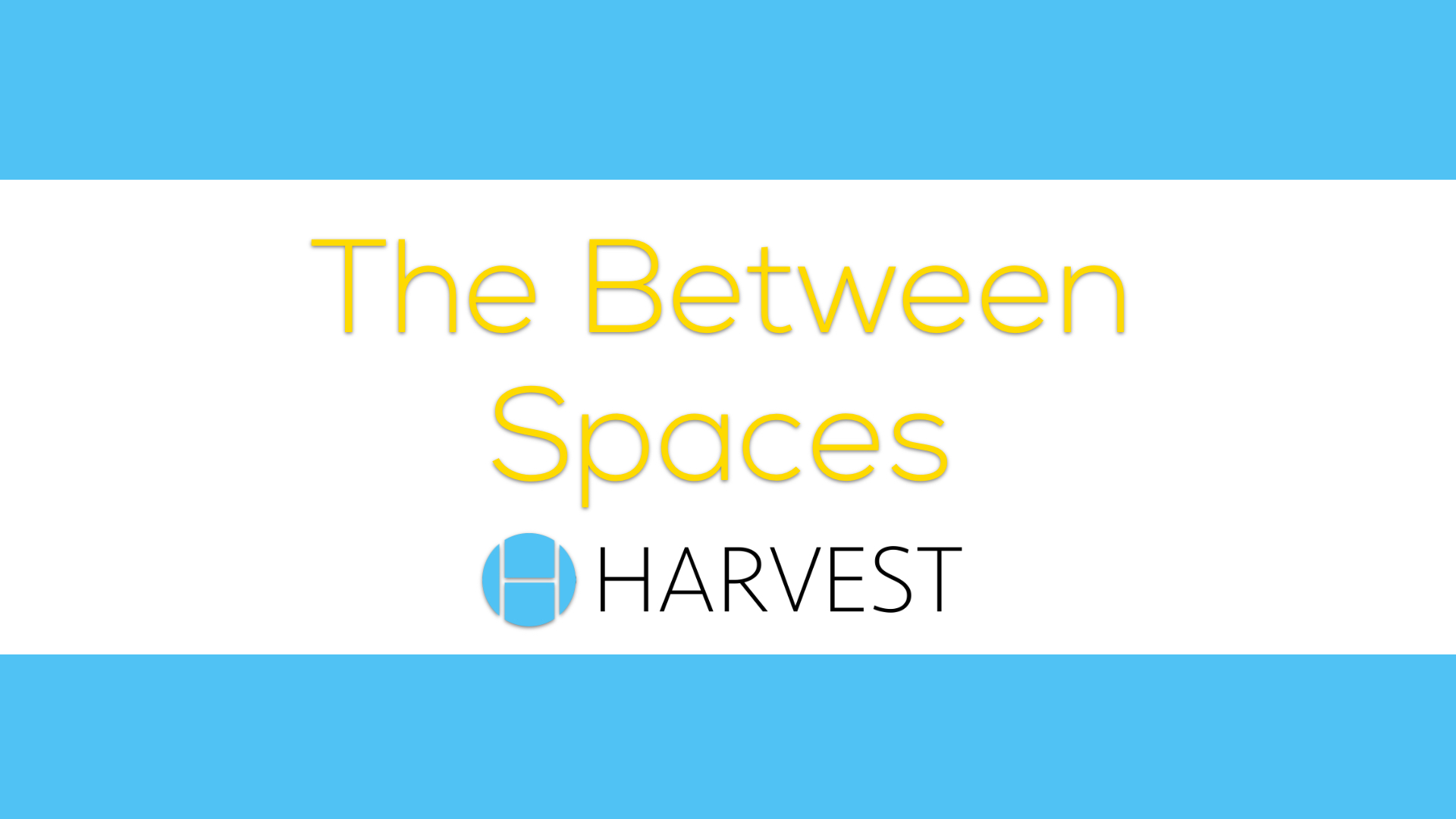 The Between Spaces