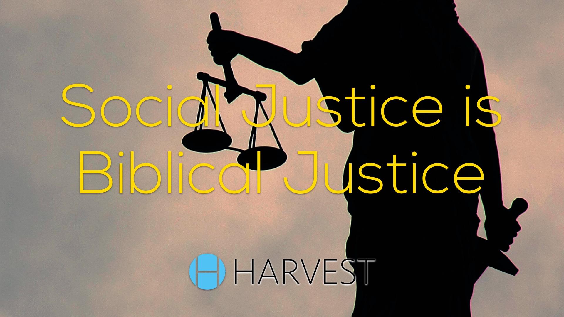 Social Justice is Biblical Justice