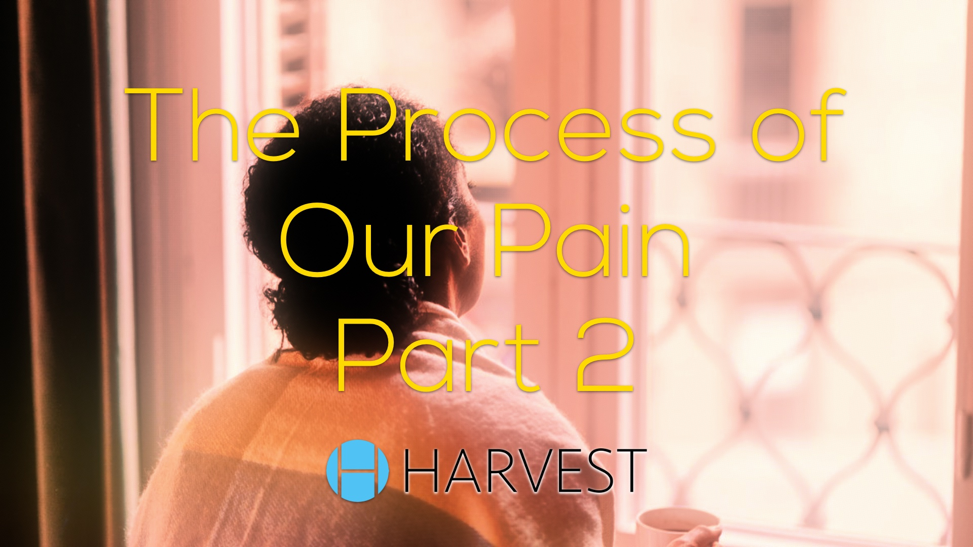 Mother's Day: The Process of Our Pain Part 2