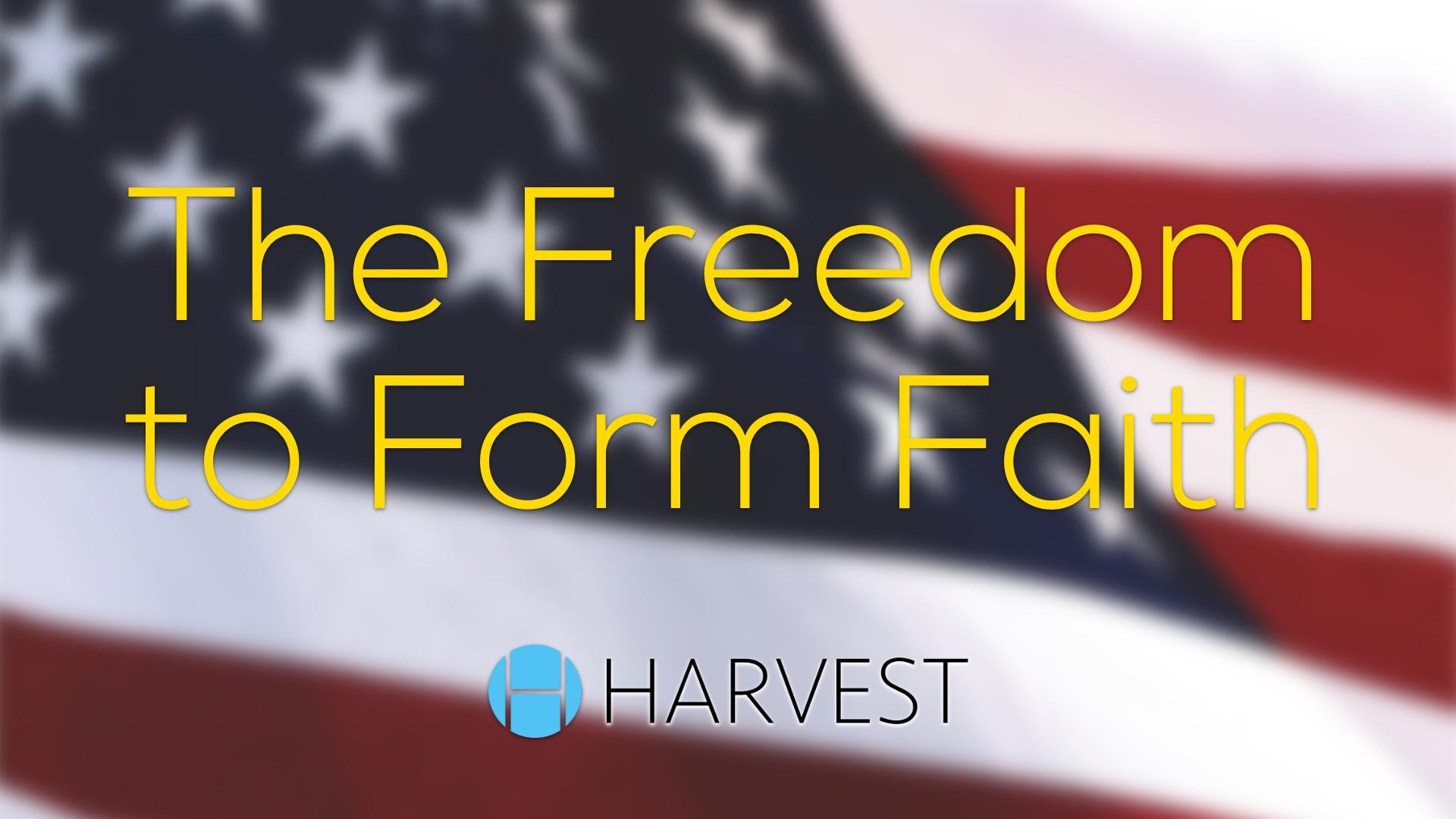 The Freedom to Form Faith
