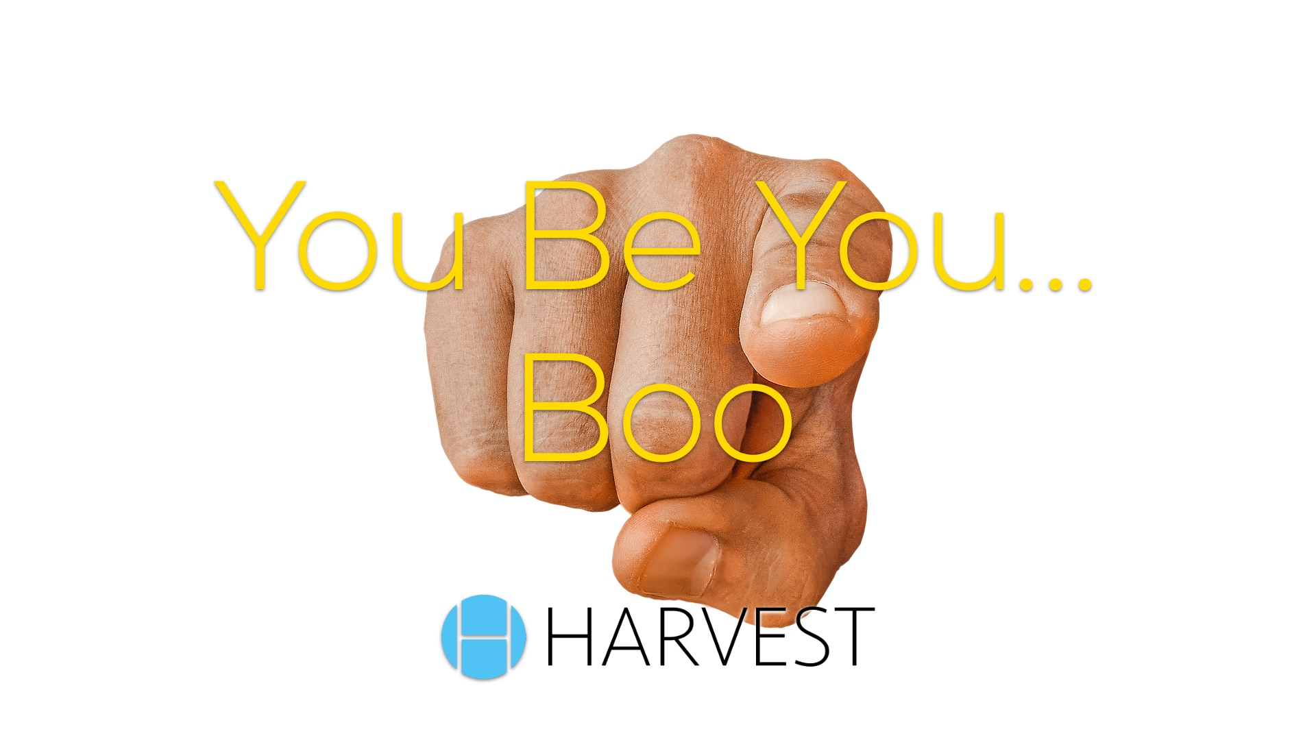 You Be You…Boo