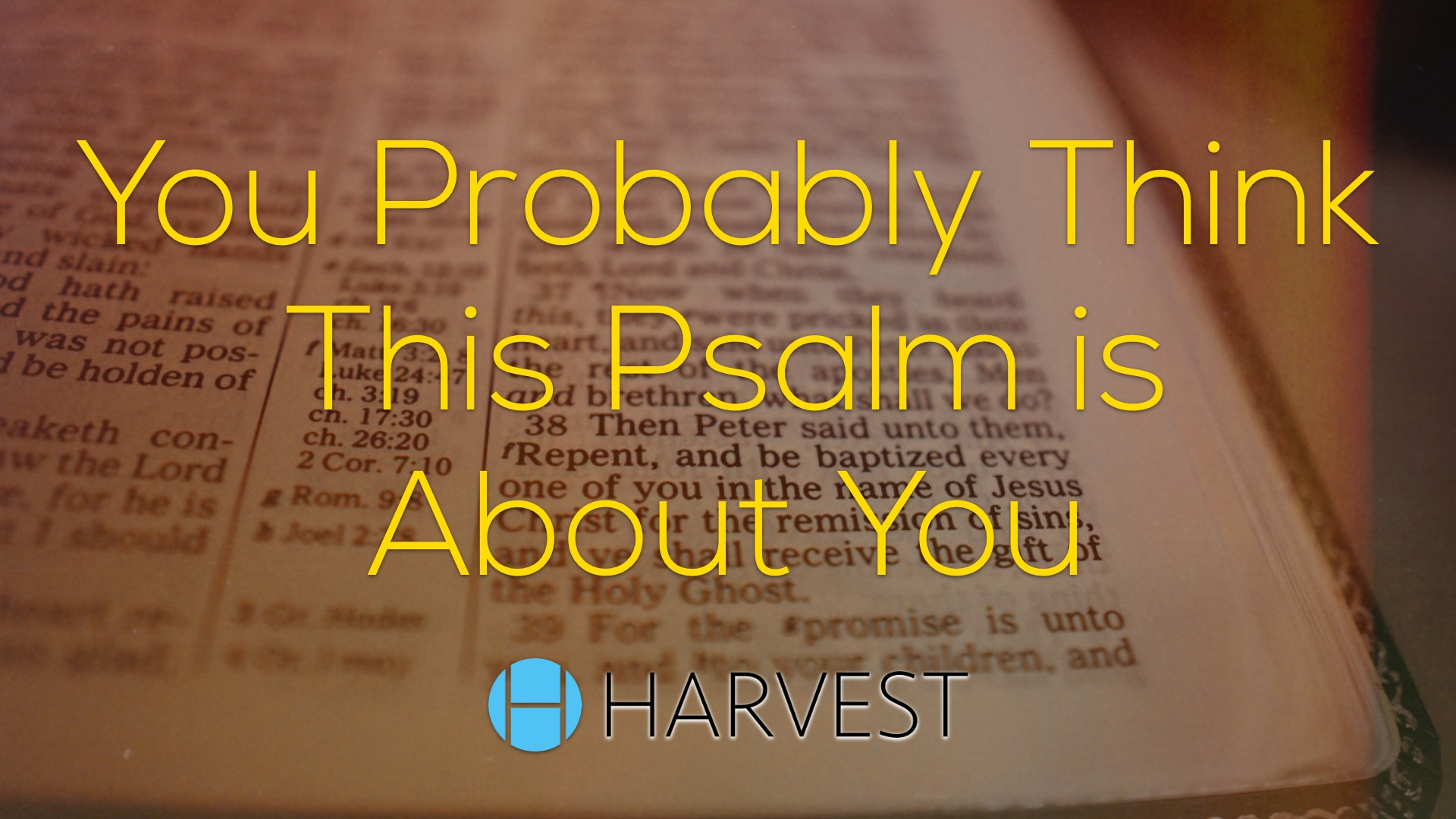 You Probably Think this Psalm is About You
