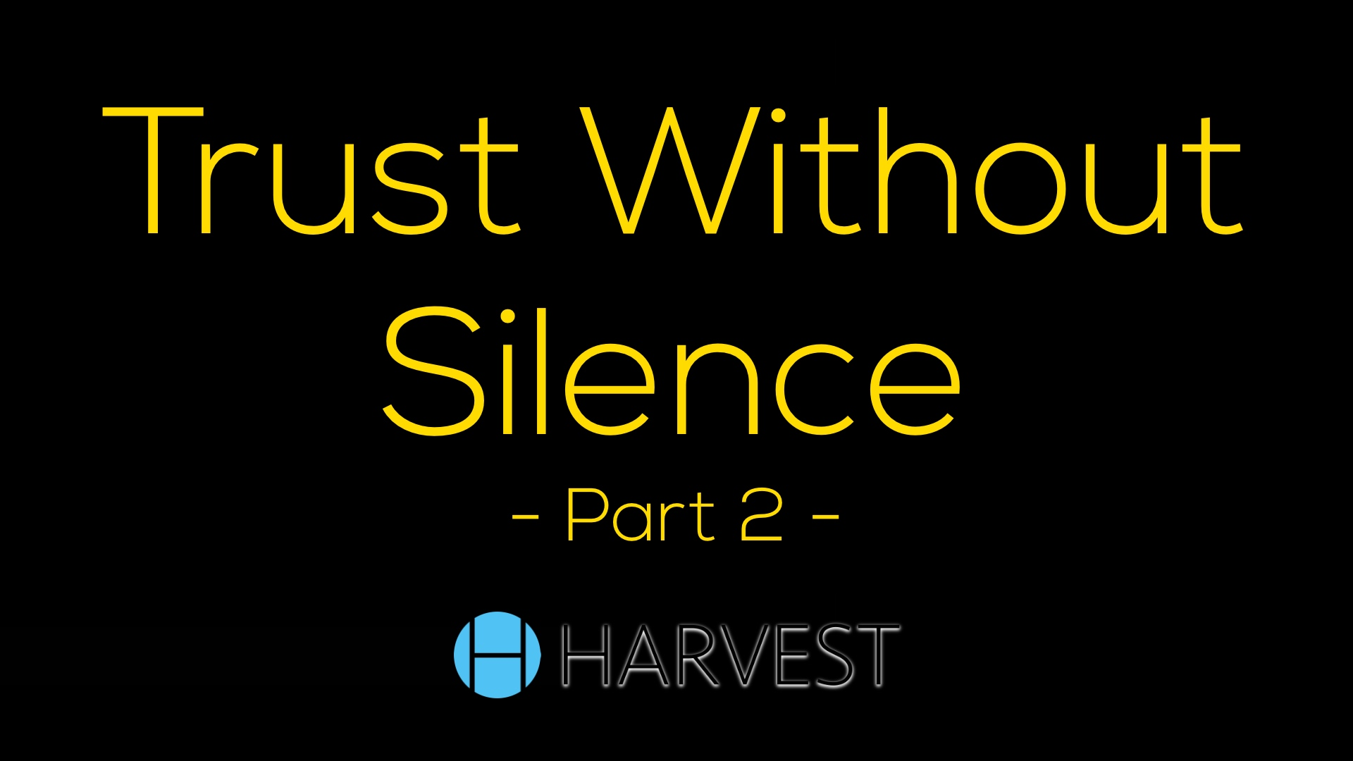 Trust Without Silence – Part 2